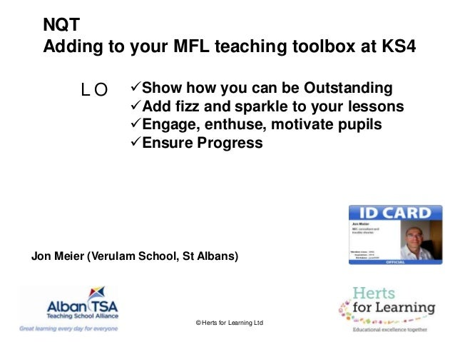 © Herts for Learning Ltd L O Show how you can be Outstanding Add fizz and sparkle to your lessons Engage, enthuse, moti...