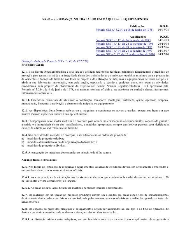 NR-12 – SEGURANÇA NO TRABALHO EM MÁQUINAS E EQUIPAMENTOS Publicação Portaria GM n.º 3.214, de 08 de junho de 1978  D.O.U. ...