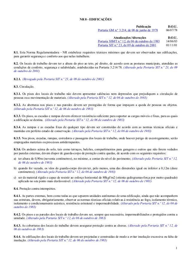 1 NR 8 - EDIFICAÇÕES Publicação D.O.U. Portaria GM n.º 3.214, de 08 de junho de 1978 06/07/78 Atualizações/Alterações D.O....
