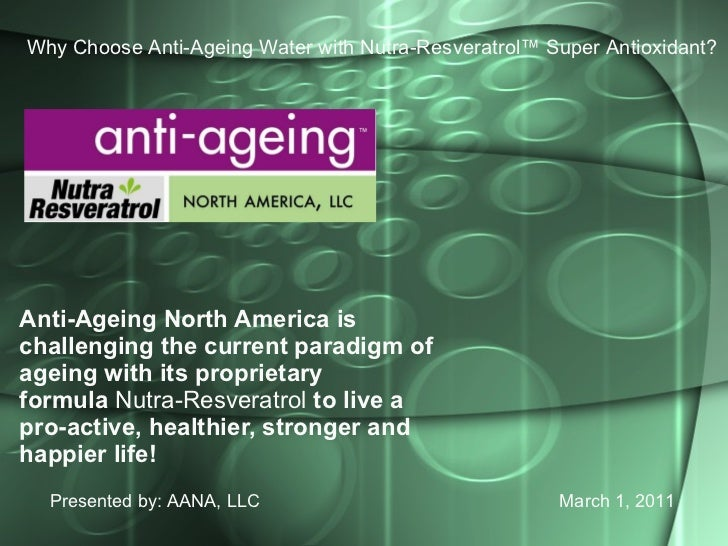 Anti-Ageing North America is challenging the current paradigm of ageing with its proprietary formula Nutra-Resveratrol t...