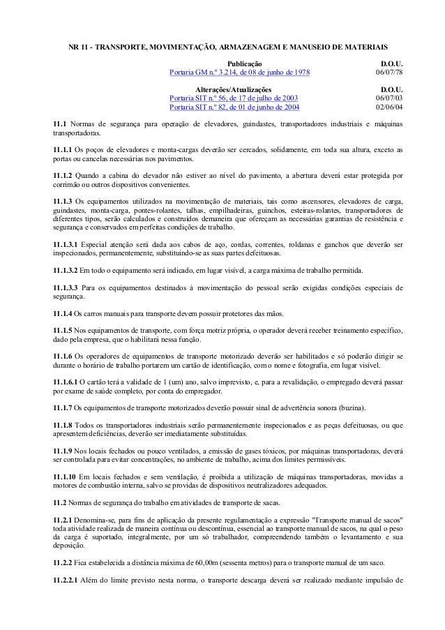 NR 11 - TRANSPORTE, MOVIMENTAÇÃO, ARMAZENAGEM E MANUSEIO DE MATERIAIS Publicação D.O.U. Portaria GM n.º 3.214, de 08 de ju...