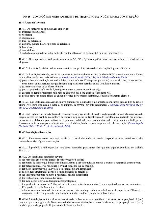 NR 18 - CONDIÇÕES E MEIO AMBIENTE DE TRABALHO NA INDÚSTRIA DA CONSTRUÇÃO 18.4 Áreas de Vivência 18.4.1. Os canteiros de ob...