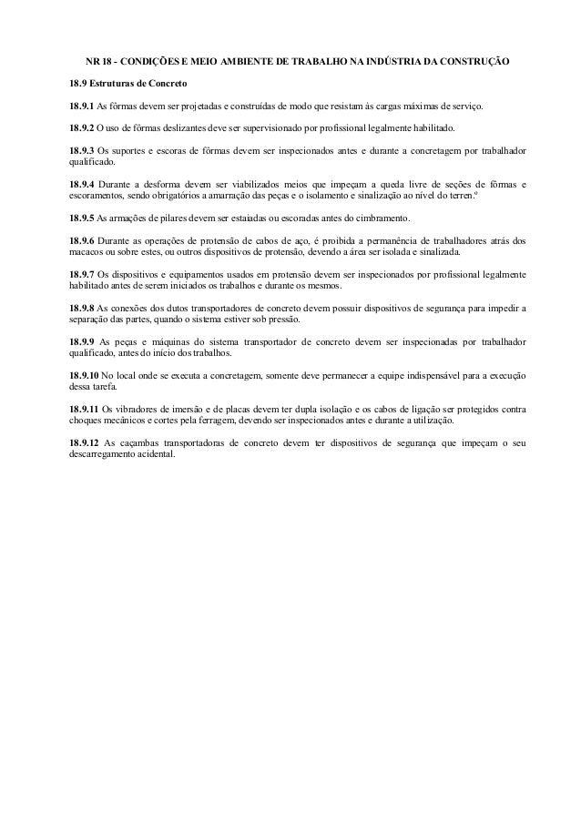 NR 18 - CONDIÇÕES E MEIO AMBIENTE DE TRABALHO NA INDÚSTRIA DA CONSTRUÇÃO 18.9 Estruturas de Concreto 18.9.1 As fôrmas deve...