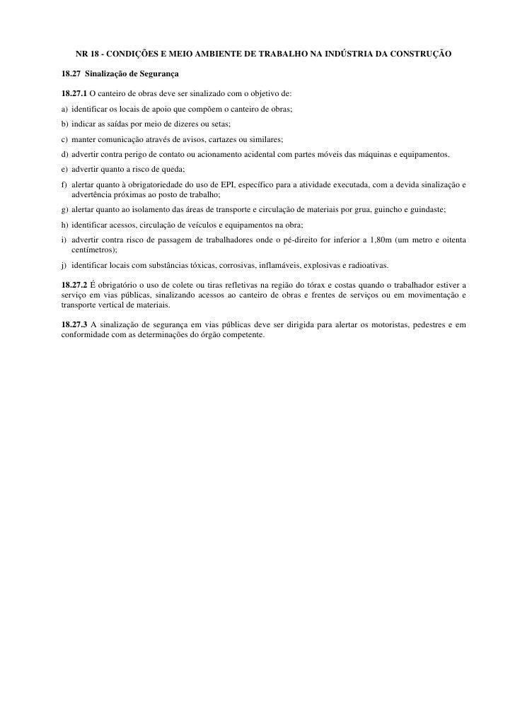 NR 18 - CONDIÇÕES E MEIO AMBIENTE DE TRABALHO NA INDÚSTRIA DA CONSTRUÇÃO  18.27 Sinalização de Segurança  18.27.1 O cantei...