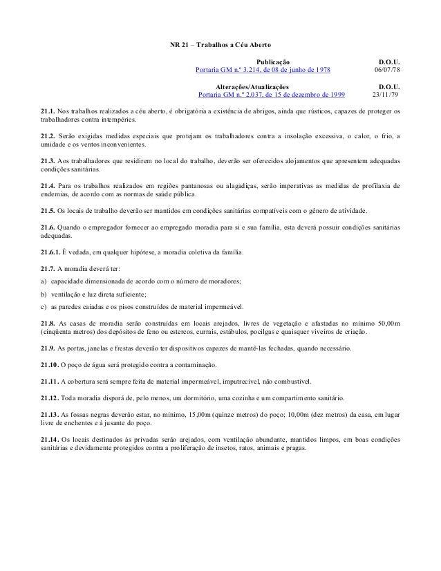 NR 21 – Trabalhos a Céu Aberto Publicação D.O.U. Portaria GM n.º 3.214, de 08 de junho de 1978 06/07/78 Alterações/Atualiz...