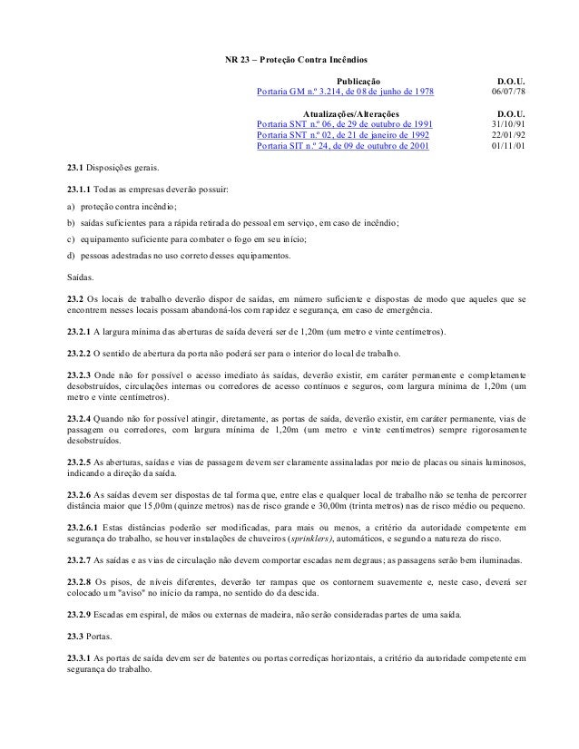 NR 23 – Proteção Contra Incêndios Publicação D.O.U. Portaria GM n.º 3.214, de 08 de junho de 1978 06/07/78 Atualizações/Al...