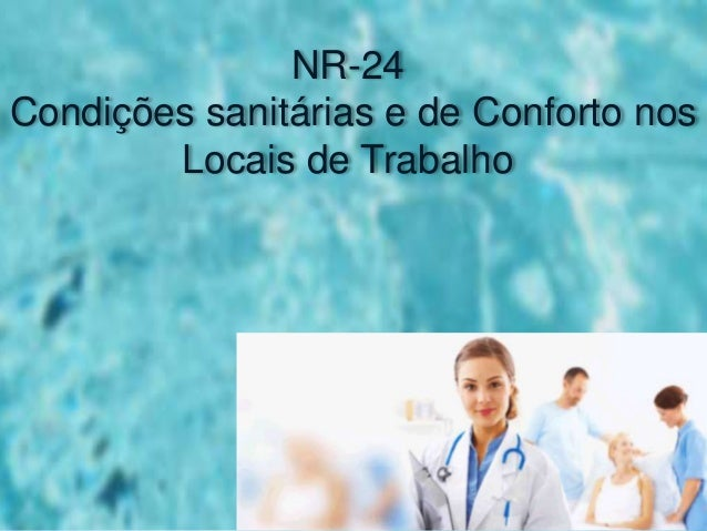 NR-24 Condições sanitárias e de Conforto nos Locais de Trabalho