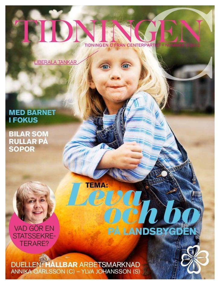 tidningen c från centerpartiet • NUMMER 3-2012       Liberala tankarmed barneti fokusBilar somrullar påsopor              ...