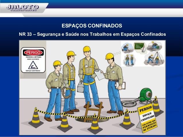 ESPAÇOS CONFINADOS NR 33 – Segurança e Saúde nos Trabalhos em Espaços Confinados