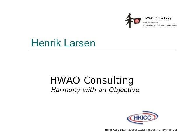 HWAO Consulting                                            Henrik Larsen                                            Execut...