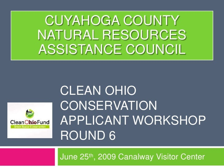 Clean Ohio CONSERVATION applicant workshopRound 6<br />June 25th, 2009 Canalway Visitor Center<br />Cuyahoga county <br />...