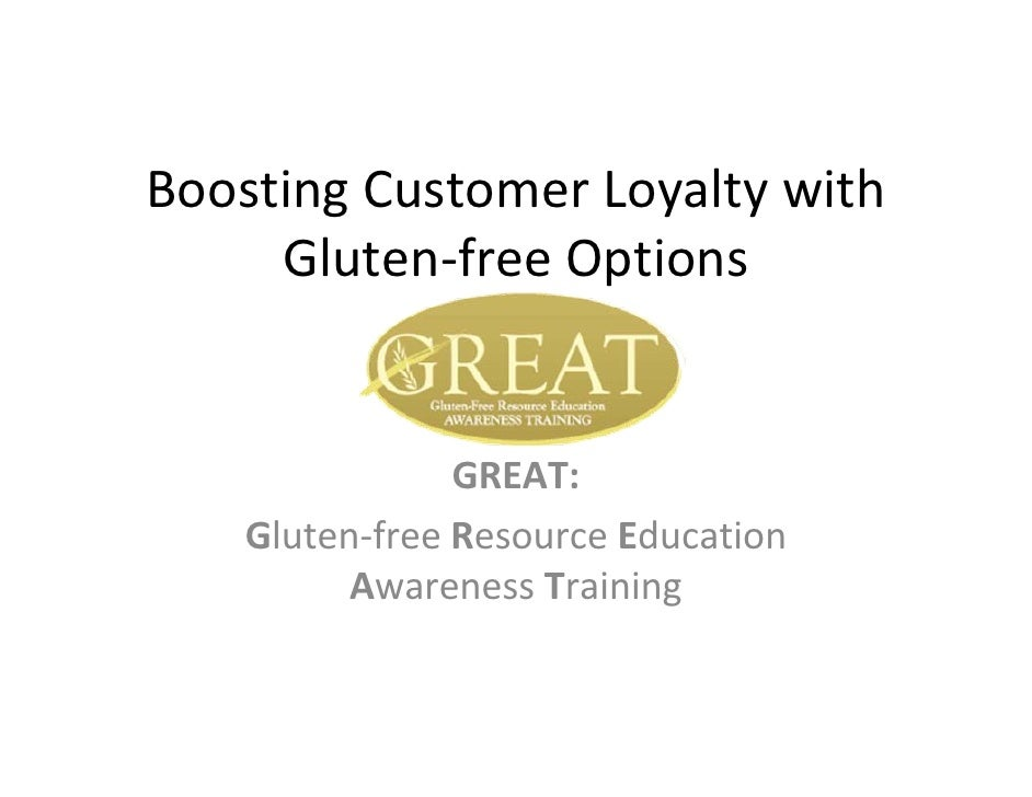 Boosting Customer Loyalty with       Gluten‐free Options                   GREAT:     Gluten‐free Resource Education      ...