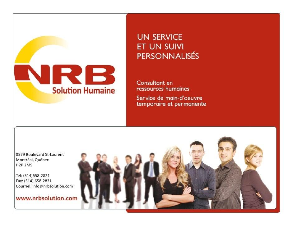 8579BoulevardSt‐Laurent Montréal,Québec H2P2M9  Tél:(514)658‐2821 Fax:(514)658‐2831 Courriel:info@nrbsolution.com ...