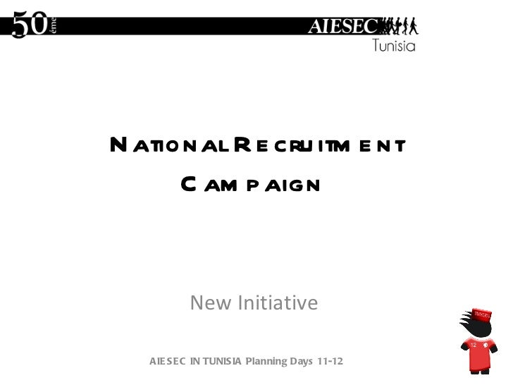 National Recruitment Campaign  New Initiative  AIESEC IN TUNISIA Planning Days 11-12