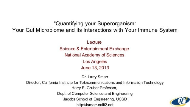 Lecture Science & Entertainment Exchange National Academy of Sciences Los Angeles June 13, 2013 Dr. Larry Smarr Director, ...