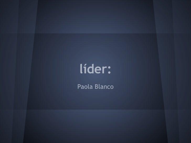 líder:Paola Blanco