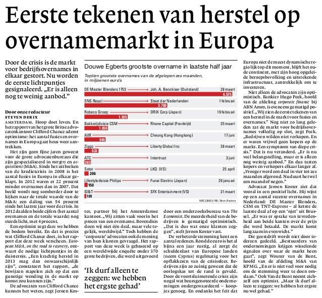Eerste tekenen van herstel opovernamemarkt in EuropaDoor onze redacteurSteven derixAmsterdam. Hoop doet leven. Enhetrappor...