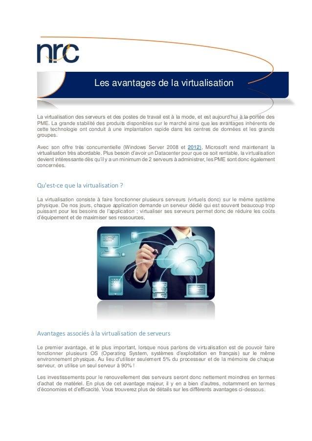 La virtualisation des serveurs et des postes de travail est à la mode, et est aujourd'hui à la portée des PME. La grande s...