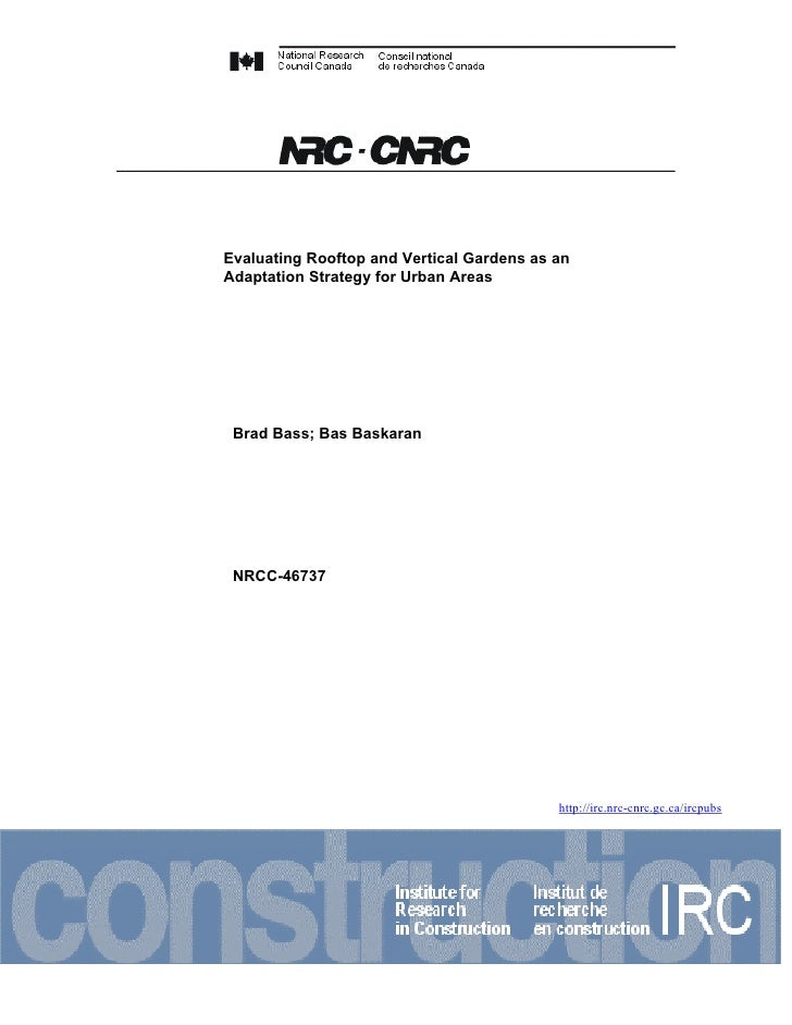 Evaluating Rooftop and Vertical Gardens as anAdaptation Strategy for Urban Areas Brad Bass; Bas Baskaran NRCC-46737       ...