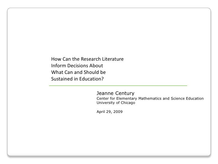 How Can the Research Literature <br />Inform Decisions About <br />What Can and Should be <br />Sustained in Education? <b...
