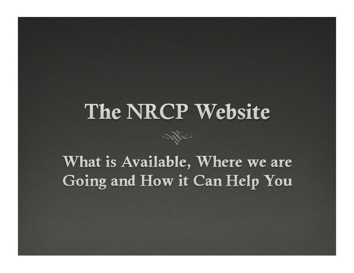 NRCP Website- What is Available, Where we are Going and How it Can Help You