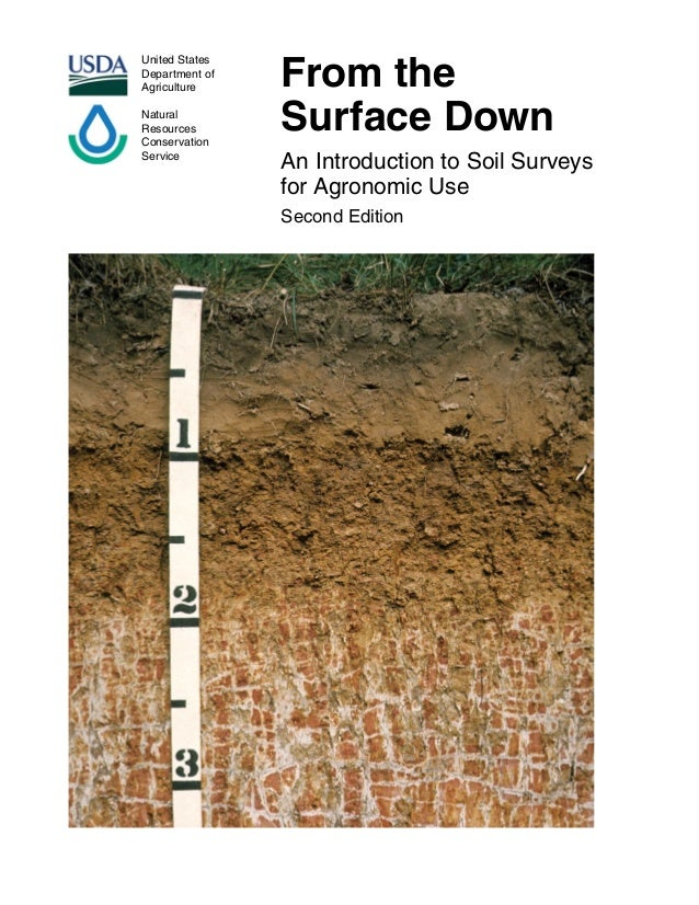 United States Department of Agriculture Natural Resources Conservation Service From the Surface Down An Introduction to So...