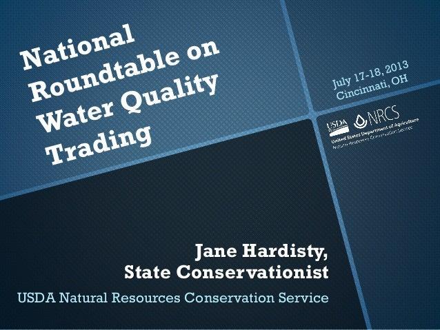 Jane Hardisty, State Conservationist USDA Natural Resources Conservation Service