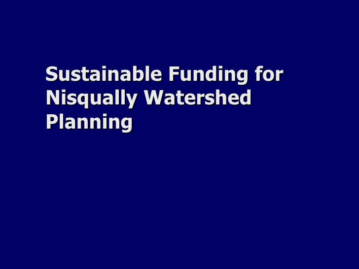 Sustainable Funding for the Nisqually Watershed Planning