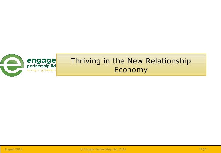 Thriving in the New Relationship                          EconomyAugust 2012     © Engage Partnership Ltd, 2012   Page 1