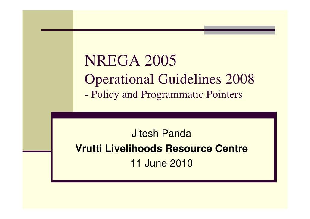 NREGA 2005  Operational Guidelines 2008  - Policy and Programmatic Pointers                Jitesh Panda Vrutti Livelihoods...