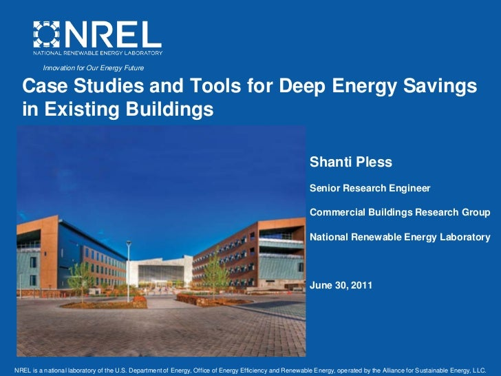 Innovation for Our Energy Future  Case Studies and Tools for Deep Energy Savings  in Existing Buildings                   ...