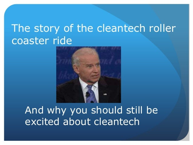 The story of the cleantech rollercoaster ride  And why you should still be  excited about cleantech
