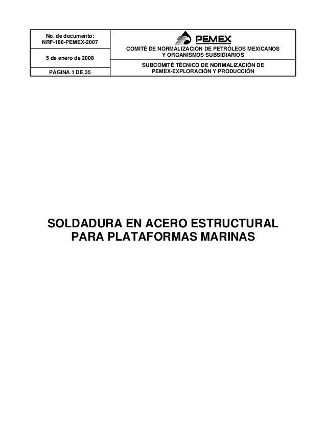 No. de documento:NRF-186-PEMEX-2007                      COMITÉ DE NORMALIZACIÓN DE PETRÓLEOS MEXICANOS                   ...