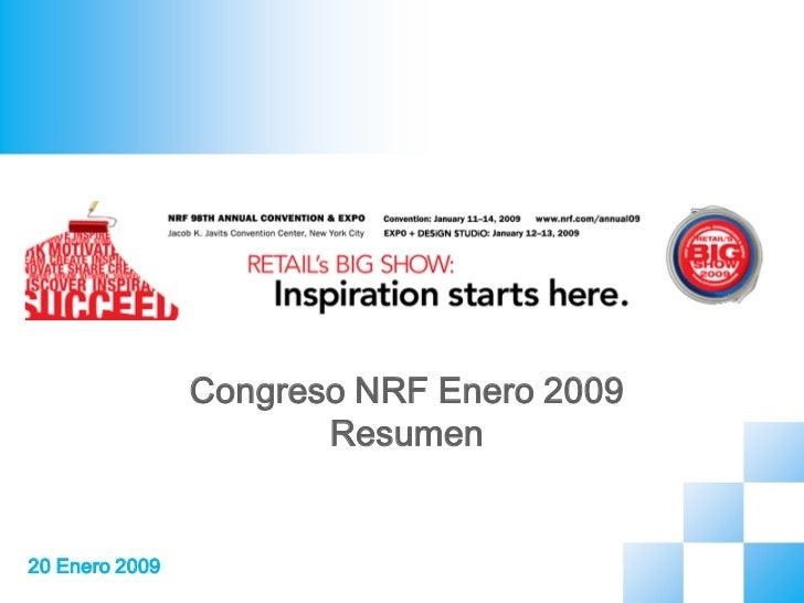 Congreso NRF Enero 2009                       Resumen20 Enero 2009