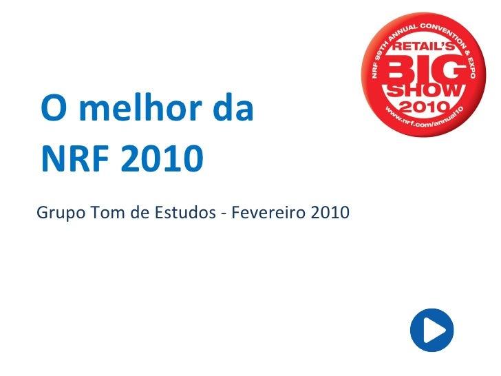 O melhor da NRF 2010