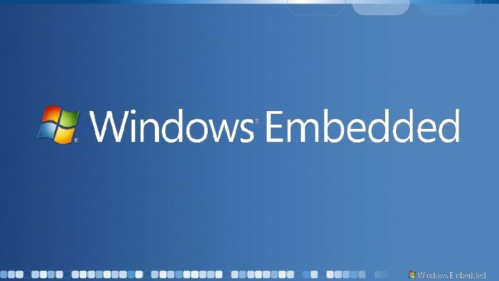 Connecting Your Business to Devices and Customers with Windows Embedded