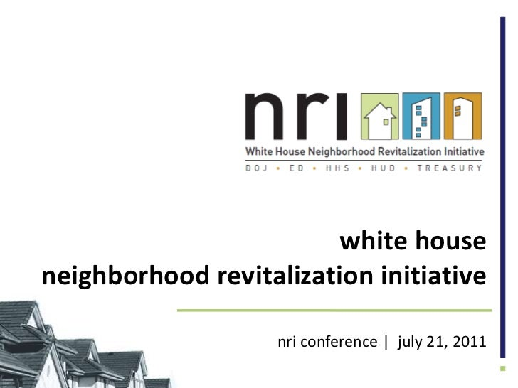 white house neighborhood revitalization initiative<br />nri conference |  july 21, 2011<br />