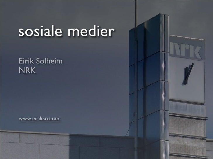sosiale medier Eirik Solheim NRK     www.eirikso.com