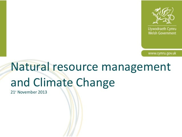 Natural resource management and Climate Change 21st November 2013  1