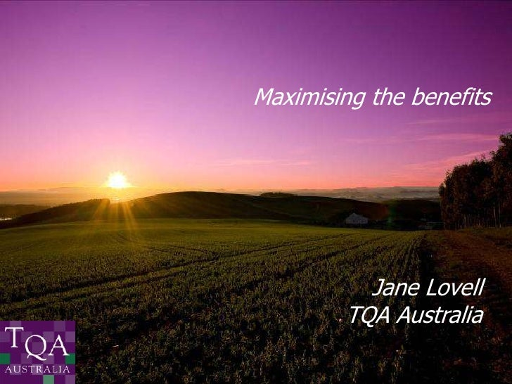 Maximising the benefits<br />Jane Lovell TQA Australia<br />