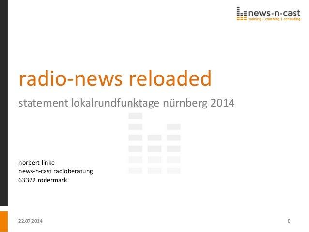 22.07.2014 0 radio-news reloaded statement lokalrundfunktage nürnberg 2014 norbert linke news-n-cast radioberatung 63322 r...