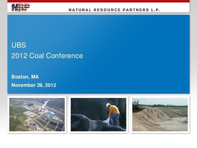 UBS2012 Coal ConferenceBoston, MANovember 29, 2012