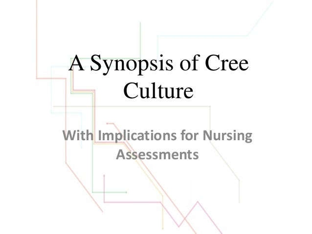 A Synopsis of Cree Culture With Implications for Nursing Assessments