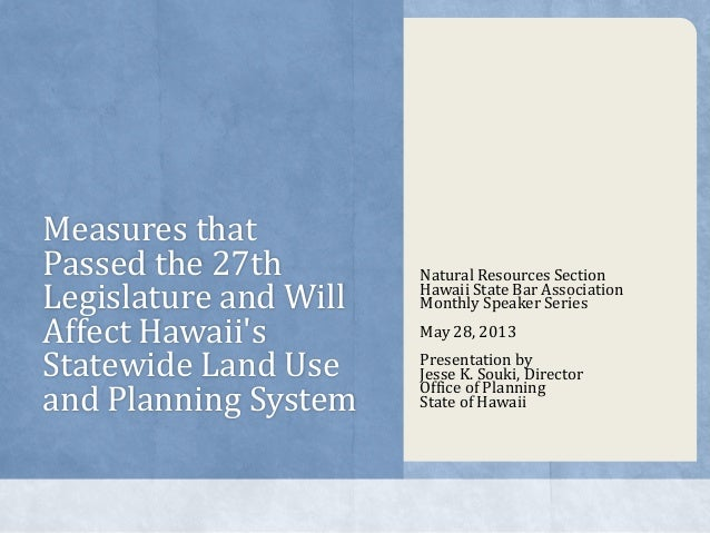 Measures that Passed the 27th Legislature and Will Affect Hawaii's Statewide Land Use and Planning System