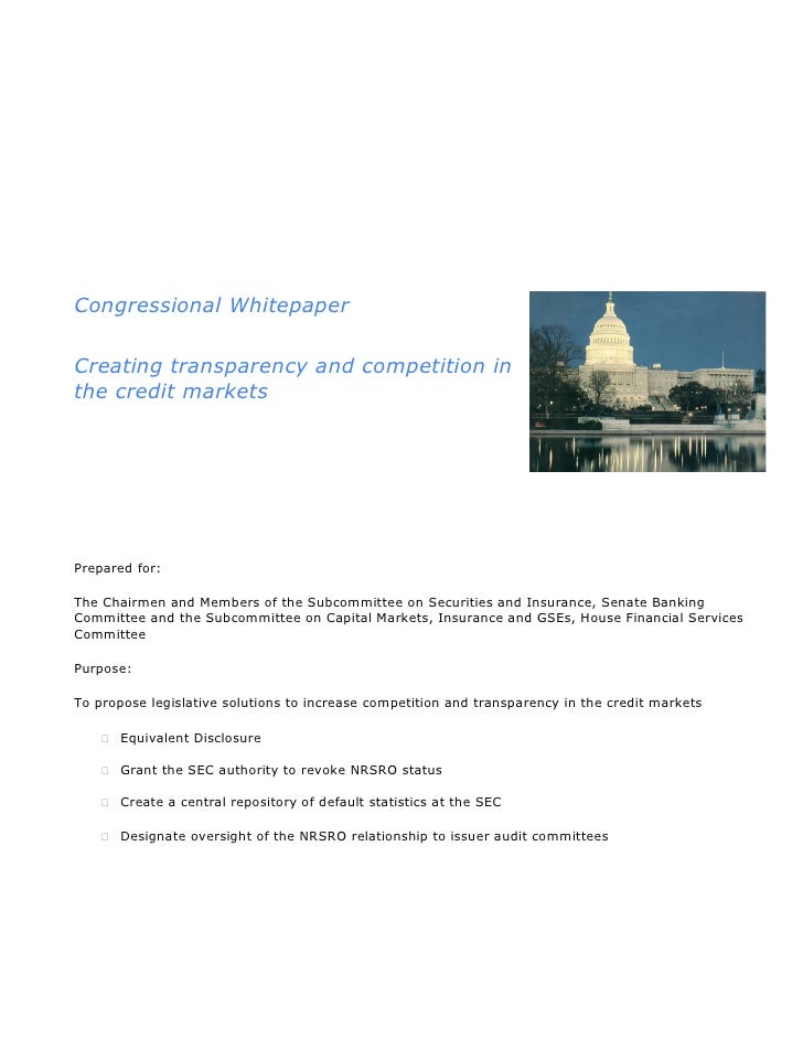 Congressional Whitepaper  Creating transparency and competition in the credit markets     Prepared for:  The Chairmen and ...