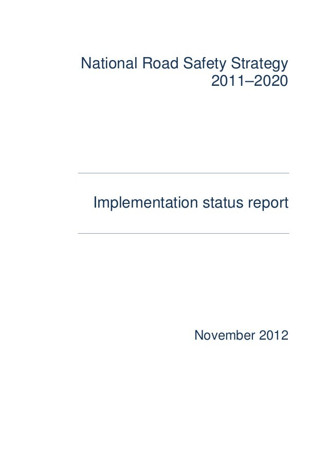 National Road Safety Strategy                  2011–2020 Implementation status report               November 2012