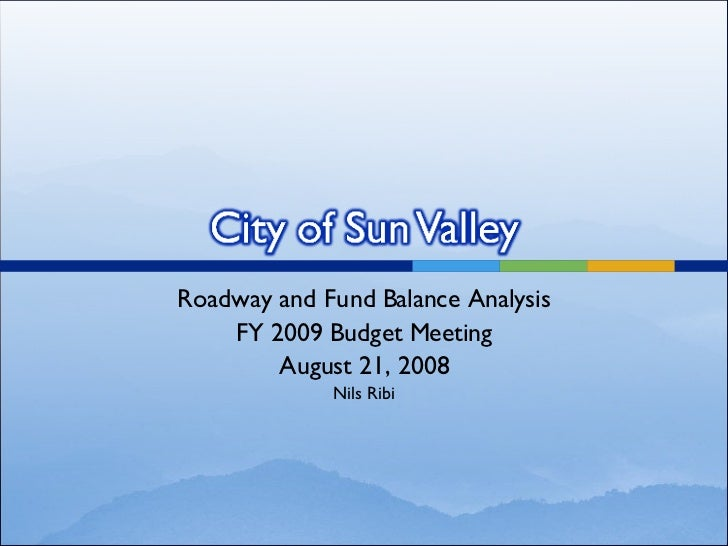 Sun Valley FY2009 Budget - Council Presentation - Nils Ribi 8-21-08