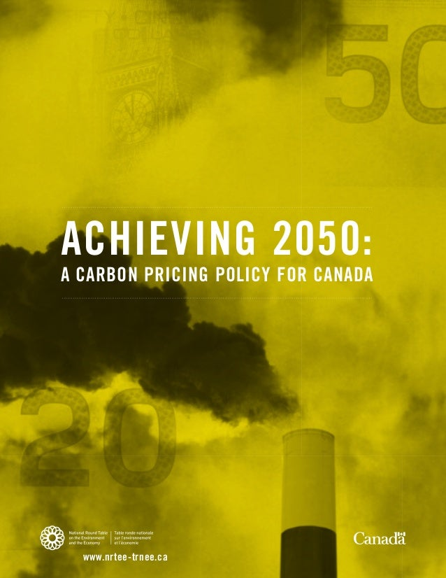 Achieving 2050: A Carbon Pricing Policy for Canada - Advisory Report