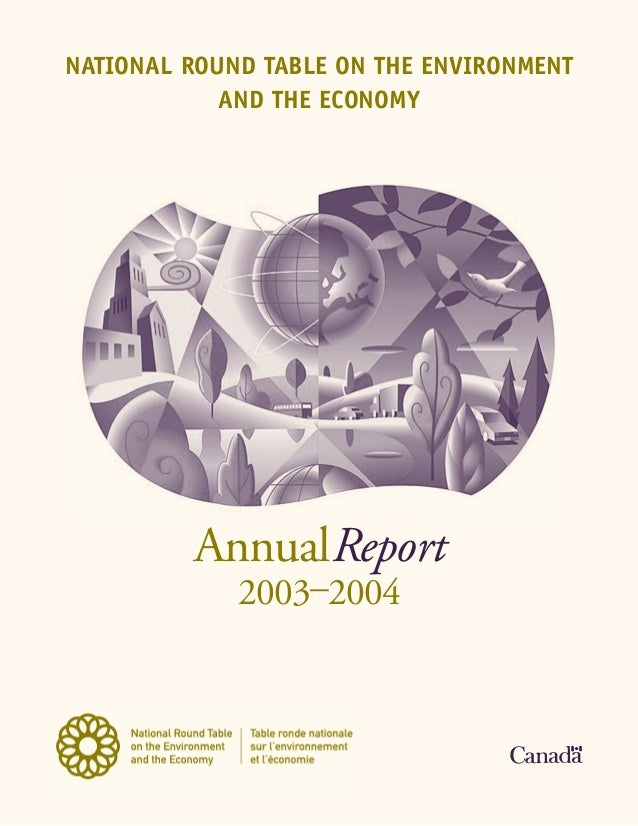 NATIONAL ROUND TABLE ON THE ENVIRONMENT            AND THE ECONOMY         AnnualReport             2003–2004