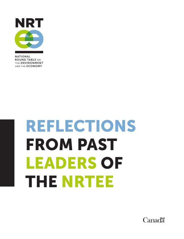 Reflectionsfrom PastLeaders ofthe NRTEE